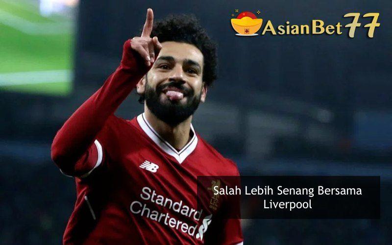 Salah Lebih Senang Bersama Liverpool - Bandar Taruhan Bola Online