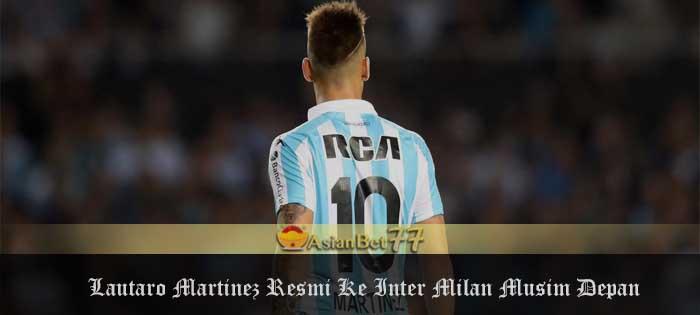 Lautaro Martinez Resmi Ke Inter Milan Musim Depan Agen Bola Piala Dunia 2018