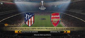 Prediksi Liga Eropa UEFA Atletico Madrid vs Arsenal 4 Mei 2018 Agen Bola Piala Dunia 2018
