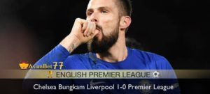Chelsea Bungkam Liverpool 1-0 Premier League