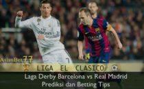 Laga Derby Barcelona vs Real Madrid : Prediksi dan Betting Tips