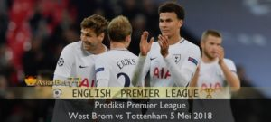Prediksi Premier League : West Brom vs Tottenham 5 Mei 2018 Agen Bola Piala Dunia 2018
