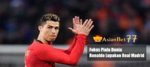 Fokus Piala Dunia, Ronaldo Lupakan Real Madrid - Agen Bola Piala Dunia 2018