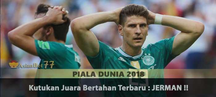 Kutukan Juara Bertahan Terbaru : JERMAN !! Agen Bola Piala Dunia 2018