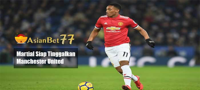 Martial Siap Tinggalkan Manchester United - Agen Bola Piala Dunia 2018
