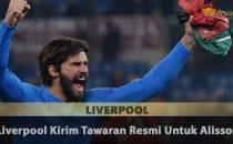 Liverpool Kirim Tawaran Resmi Untuk Alisson Agen Bola Piala Dunia 2018