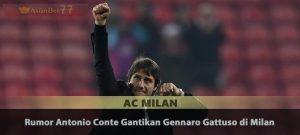 Rumor Antonio Conte Gantikan Gennaro Gattuso di Milan Sabung Ayam Online