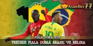 Prediksi Piala Dunia Brasil vs Belgia - Agen Bola Piala Dunia 2018