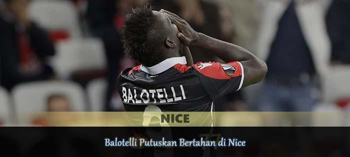 Balotelli Putuskan Bertahan di Nice Agen Bola Online