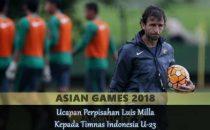 Ucapan Perpisahan Luis Milla Kepada Timnas Indonesia U-23 Agen bola online