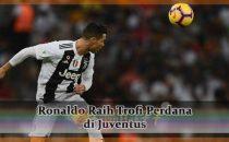 Ronaldo Raih Trofi Perdana di Juventus Agen bola online