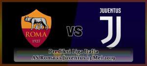 Prediksi Liga Italia AS Roma vs Juventus 13 Mei 2019