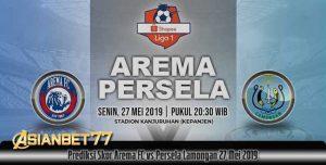 Prediksi Skor Arema FC vs Persela Lamongan 27 Mei 2019