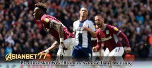 Prediksi Skor West Brom vs Aston Villa 15 Mei 2019