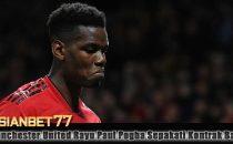 Manchester United Rayu Paul Pogba Sepakati Kontrak Baru