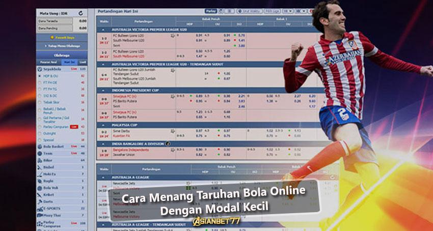 Cara Menang Taruhan Bola Online Dengan Modal Kecil