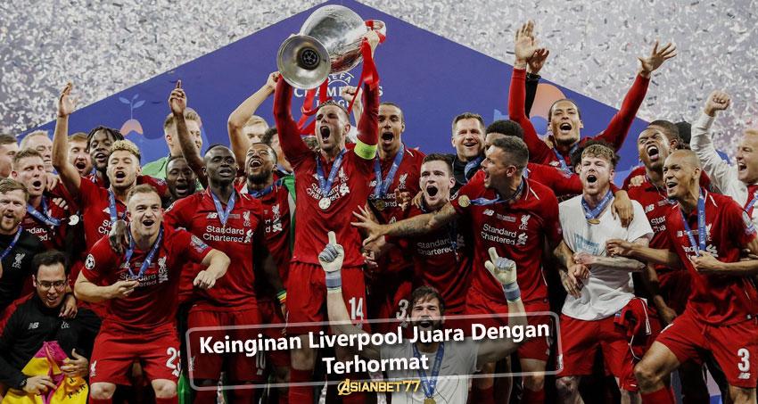 Keinginan Liverpool Juara Dengan Terhormat