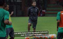 Luis Milla Sebut Level Sepakbola Indonesia Jauh Tertinggal Dari Eropa