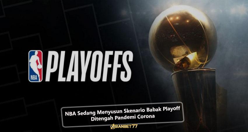 NBA Sedang Menyusun Skenario Babak Playoff Ditengah Pandemi Corona