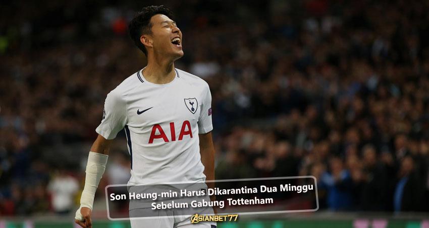 Son Heung-min Harus Dikarantina Dua Minggu Sebelum Gabung Tottenham