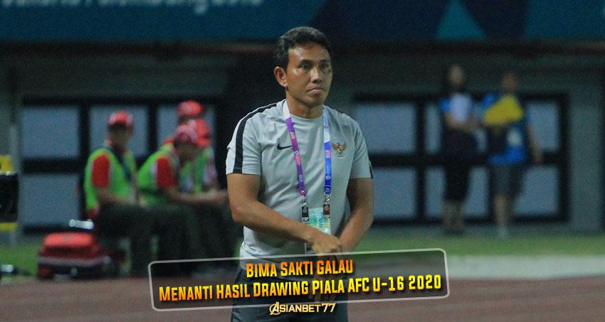 Bima Sakti Galau Menanti Hasil Drawing Piala AFC U-16 2020
