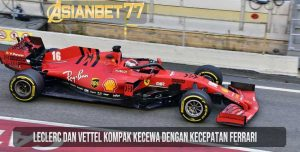 Leclerc-Dan-Vettel-Kompak-Kecewa-Dengan-Kecepatan-Ferrari