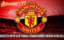 Manchester United Klub Terbaik 4 Pemain Karirnya Meredu Ketika Keluar