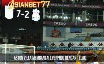 Aston Villa Membantai Liverpool Dengan Telak