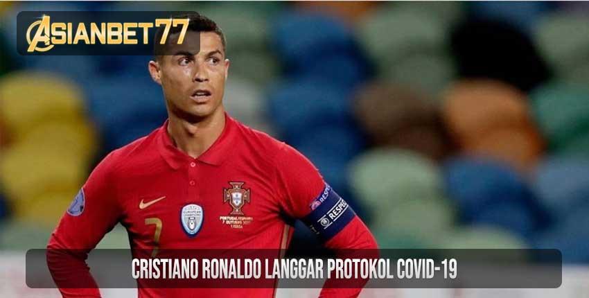 Cristiano Ronaldo Langgar Protokol COVID-19