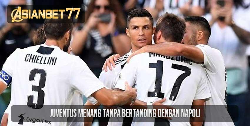 Juventus Menang Tanpa Bertanding Dengan Napoli