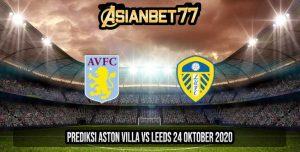 Prediksi Aston Villa vs Leeds 24 Oktober 2020