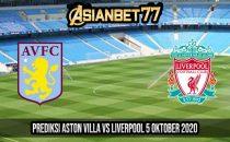 Prediksi Aston Villa vs Liverpool 5 Oktober 2020