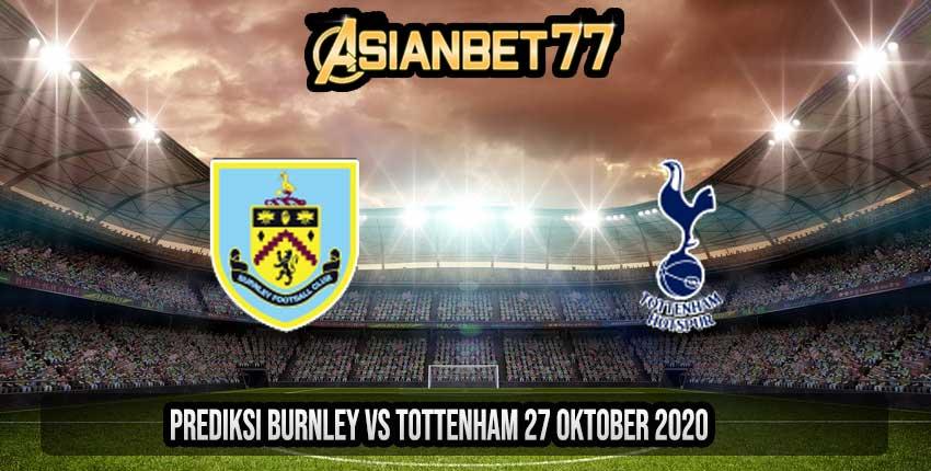 Prediksi Burnley vs Tottenham 27 Oktober 2020