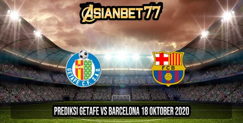 Prediksi Getafe vs Barcelona 18 Oktober 2020