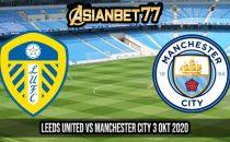 Prediksi Leeds United vs Manchester City 3 Okt 2020