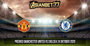 Prediksi Manchester United vs Chelsea 24 Oktober 2020