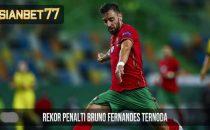 Rekor Penalti Bruno Fernandes Ternoda