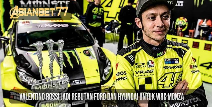Valentino Rossi Jadi Rebutan Ford dan Hyundai untuk WRC Monza