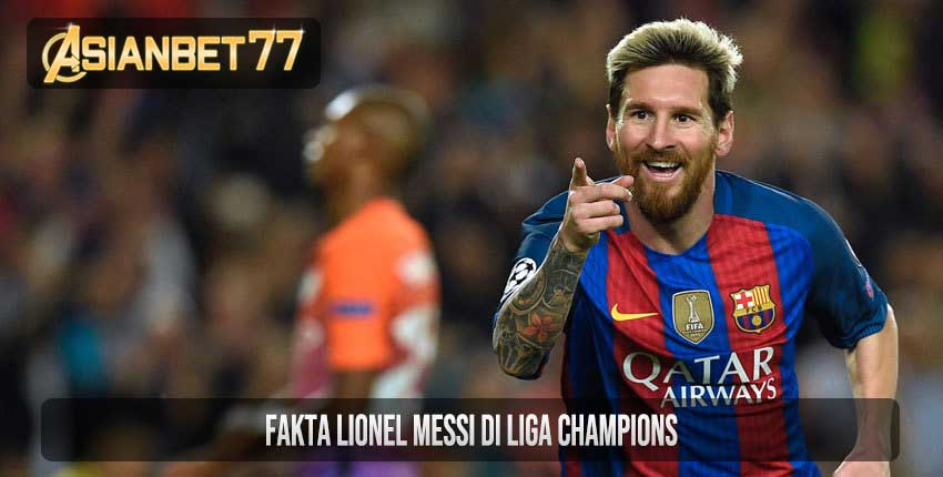 Fakta Lionel Messi di Liga Champions