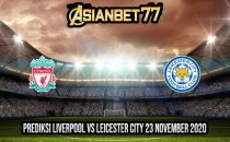Prediksi Liverpool vs Leicester City 23 November 2020