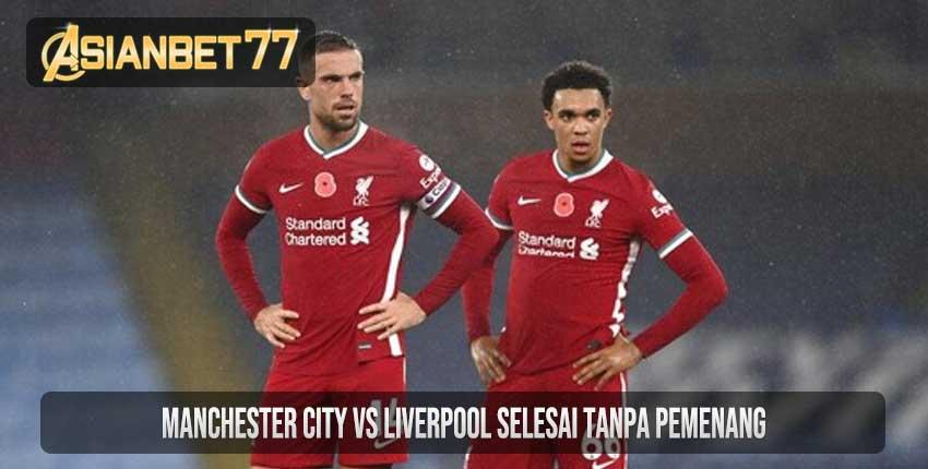 Manchester City Vs Liverpool Selesai Tanpa Pemenang