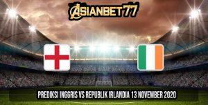 Prediksi Inggris vs Republik Irlandia 13 November 2020