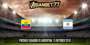 Prediksi Ekuador vs Argentina 13 Oktober 2019