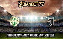 Prediksi Ferencvaros vs Juventus 5 November 2020