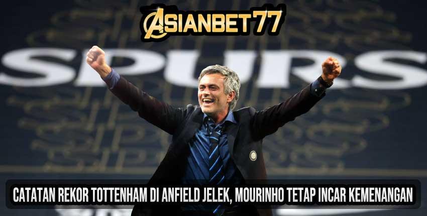 Catatan Rekor Tottenham di Anfield Jelek, Mourinho Tetap Incar Kemenangan