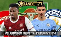 Hasil Pertandingan Arsenal vs Manchester City Skor 1-4