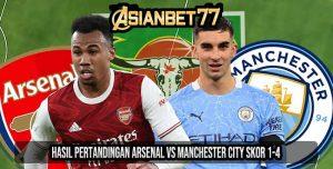 Hasil Pertandingan Arsenal vs Manchester City Skor 1-4