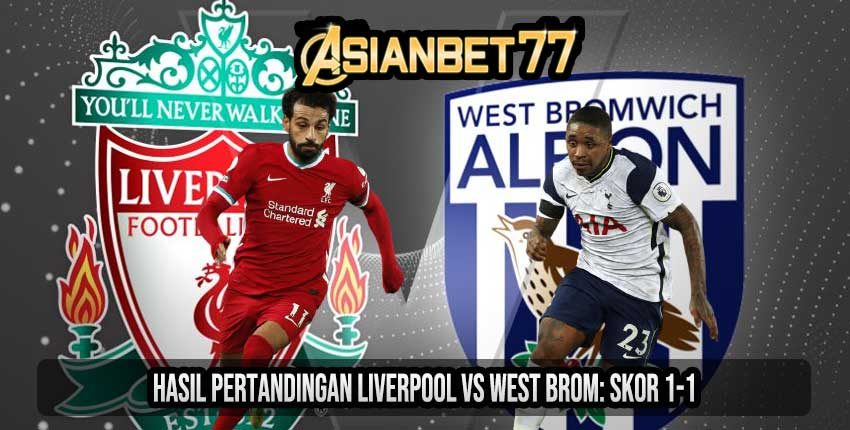 Hasil Pertandingan Liverpool vs West Brom Skor 1-1