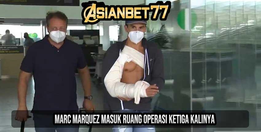 Marc Marquez Masuk Ruang Operasi Ketiga Kalinya