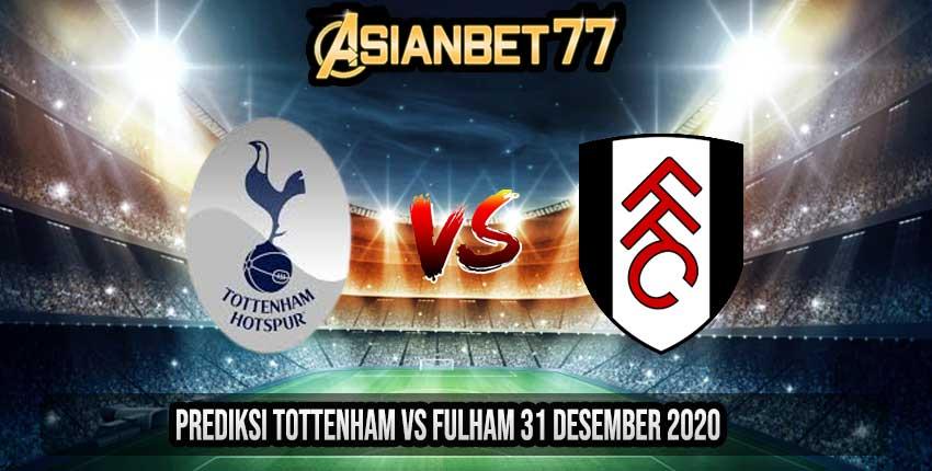 Prediksi Tottenham vs Fulham 31 Desember 2020